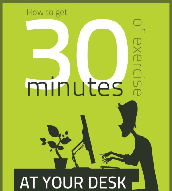 How to Get 30 Minutes of Exercise at Your Desk (Infographic)
