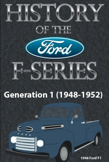 An Illustrative History Of the Ford F 150